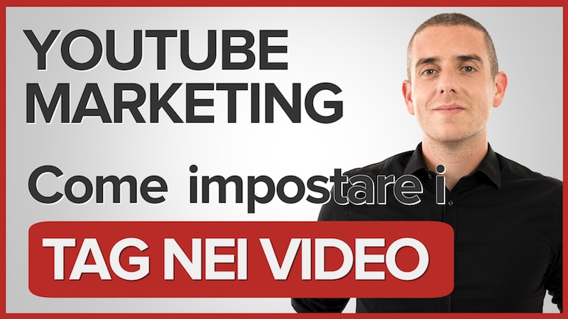 TAG Youtube - come impostarli