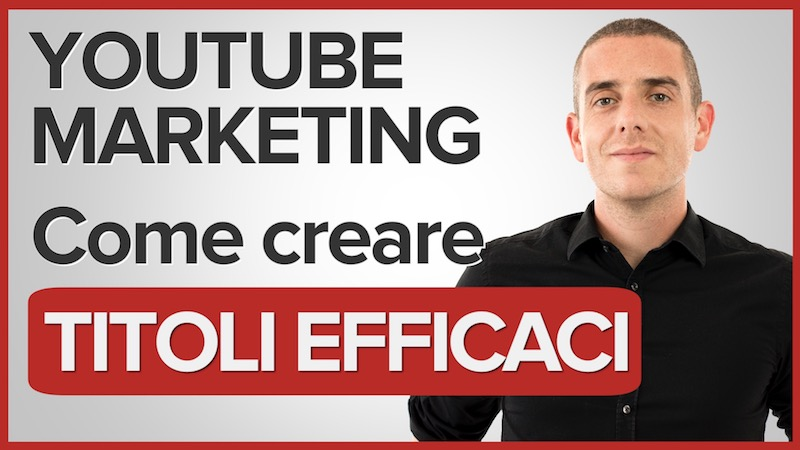 Come scrivere titoli efficaci per i tuoi video su Youtube