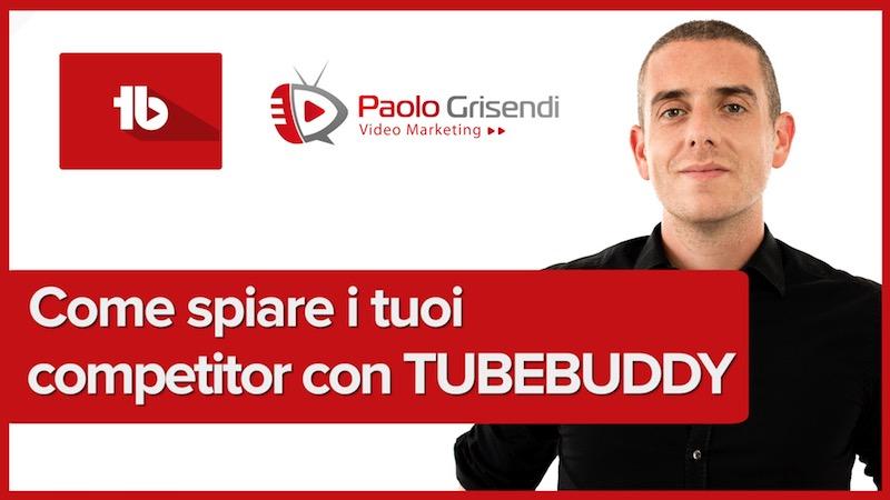 Come spiare i concorrenti su Youtube con Tubebuddy