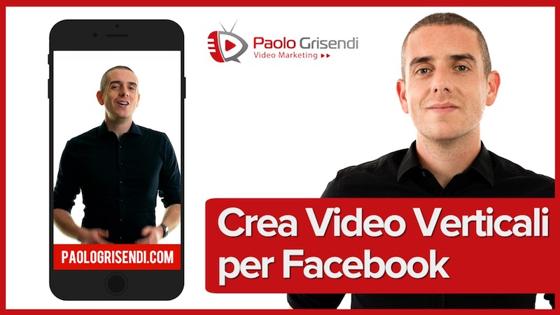 Come creare video verticali per Facebook