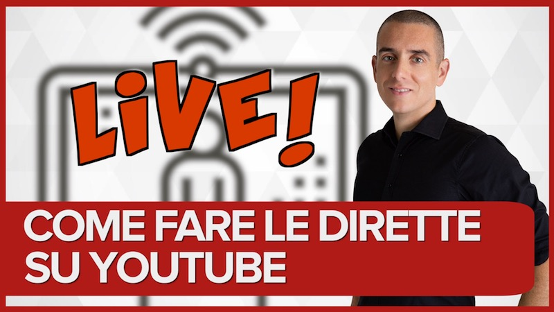 Come fare una live su Youtube – Tutorial dirette live streaming Youtube