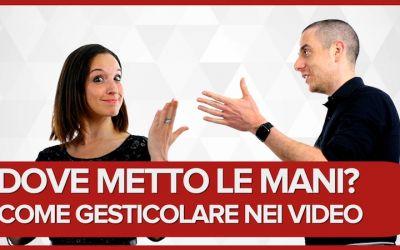 Come usare il linguaggio del corpo e gesticolare nei video