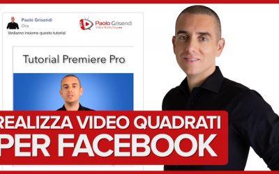 Come realizzare Video Quadrati per Facebook con Premiere Pro