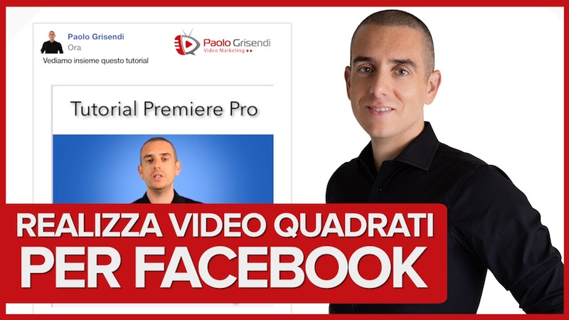 Come realizzare Video Quadrati per Facebook con Premiere Pro, Final Cut, Screenflow e Camtasia
