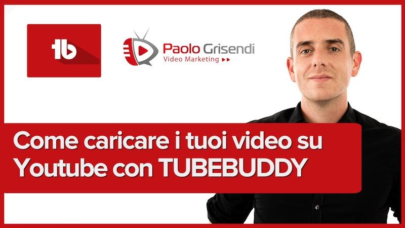 Come Caricare Video Correttamente su Youtube con Tubebuddy