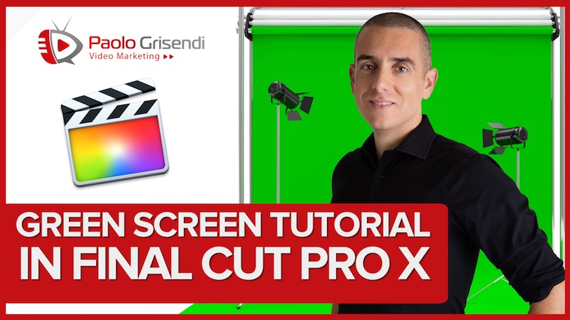 Tutorial Chroma Keying in Final Cut Pro X – Come usare il green screen
