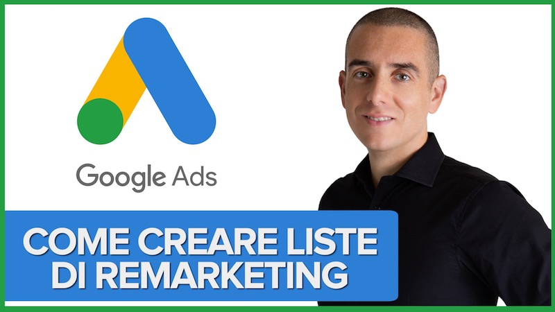 Come creare liste di remarketing su Google Ads per i video su YouTube