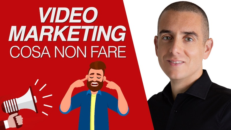 3 modi per NON fare Video Marketing nel 2019